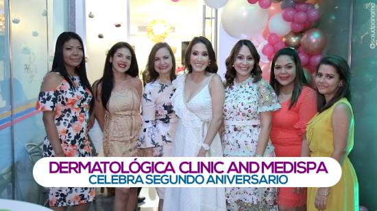 Dermatológica Clinic and MediSpa celebra su 2do. Aniversario